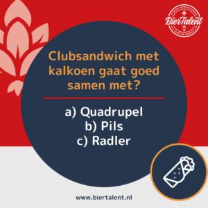 Quizvraag - Clubsandwich met kalkoen gaat goed samen met - BierTalent