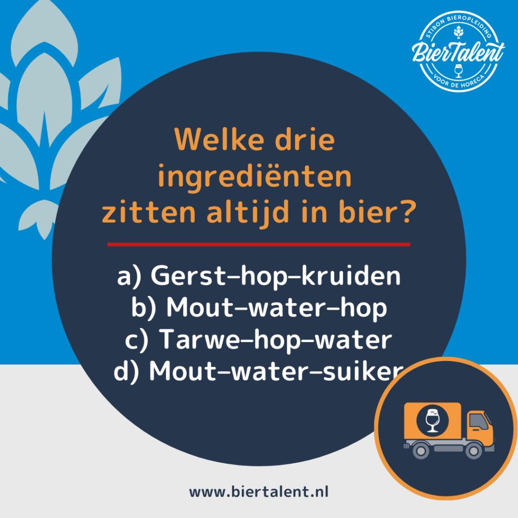 Quizvraag - Welke drie ingredienten zitten altijd in bier - BierTalent