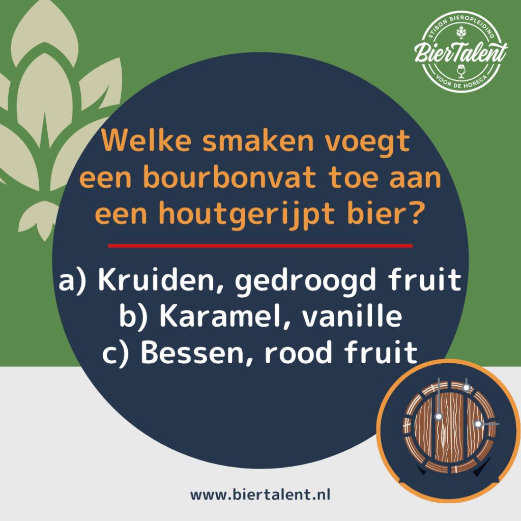 Quizvraag - Welke smaken voegt een bourbonvat toe aan een houtgerijpt bier - BierTalent